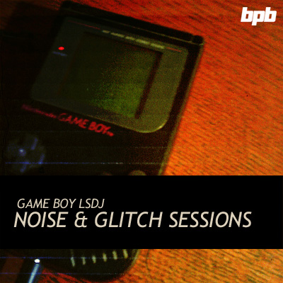 Game Boy LSDJ Noise & Glitch Sessions free instrument-sample-pack by Bedroom Producers Blog