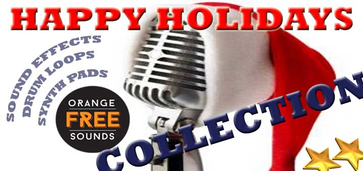 Happy Holidays Collection free fx-sample-pack | instrument-loop-pack | drum-loop-pack | drum-sample-pack by Orange Free Sounds